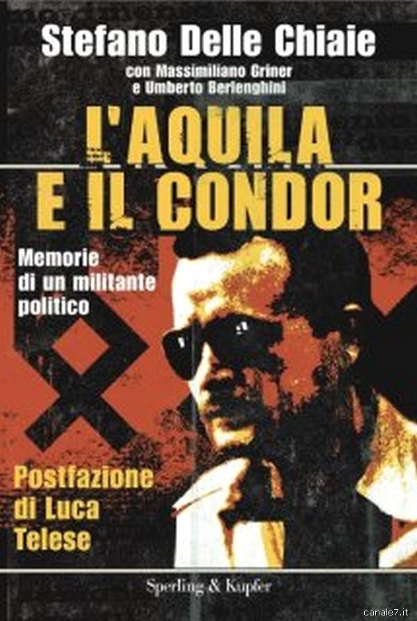 Copertina libro ''L'Aquila ed il Condor'' di Stefano Delle Chiaie_comp