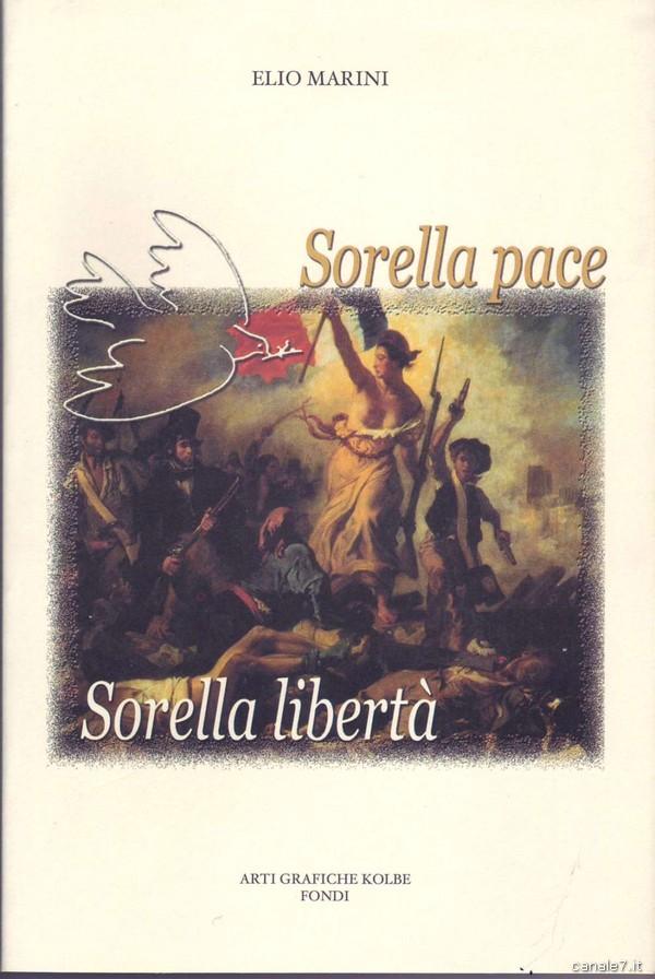 """""""Sorella Pace, Sorella Libertà"""" La nuova Opera di Elio Marini"""