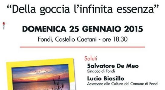 """Presentazione libro di poesie """"Della goccia l'infinita essenza"""" di Rossana Procia: Domenica 25 Gennaio 2015, ore 18.30 – Castello Caetani"""