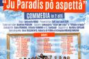 """Fondi, da Sabato 10 a Lunedì 12 Dicembre la Commedia in due atti """"Ju Paradis po' aspetta'"""""""