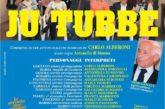 """Spettacolo teatrale """"JU TUBBE"""": da Giovedì 15 a Lunedì 19 Giugno 2017, ore 21.00 – Auditorium comunale"""