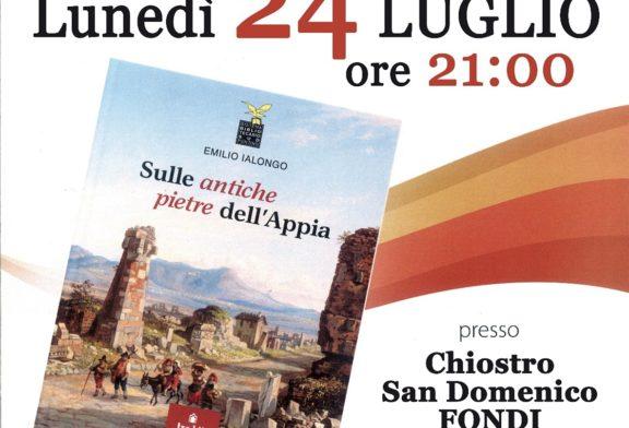 """Lunedì 24 Luglio ore 21, presentazione libro """"Sulle antiche pietre dell'Appia"""" di Emilio Ialongo"""