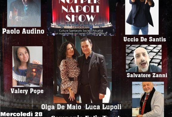 Nuova,brillante ed interessante puntata di Noi per Napoli Show
