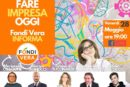 Fare Impresa Oggi – Venerdì 28 nuova Conferenza di Fondi Vera, live alle ore 19 su Facebook